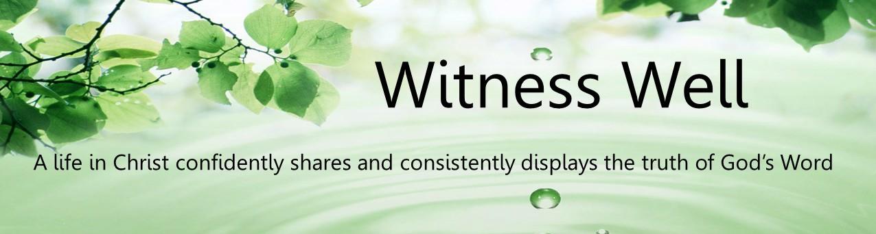 WITNESS WELL
